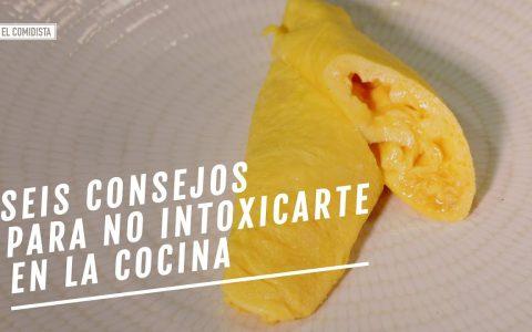 Seis consejos para no intoxicarte en la cocina
