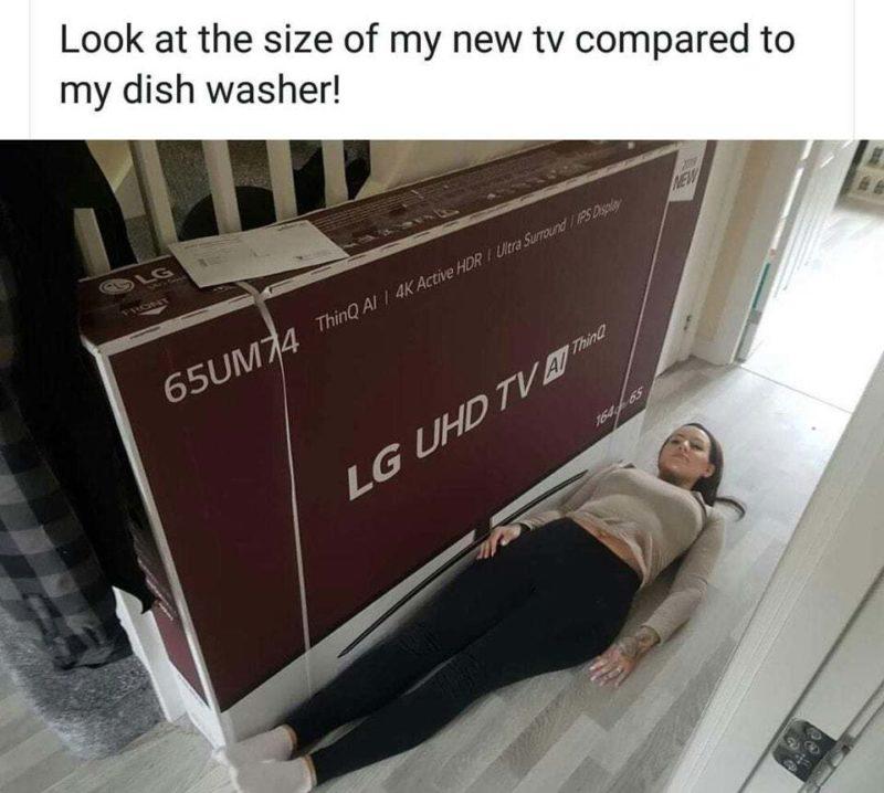 """""""Mirad el tamaño de mi nueva TV comparado con el de mi lavavajillas"""""""