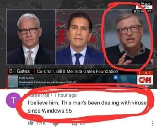 """Yo confío en Bill Gates. Este hombre lleva tratando con viruses desde Windows 95"""