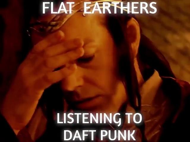 Los terraplanistas cuando escuchan Daft Punk