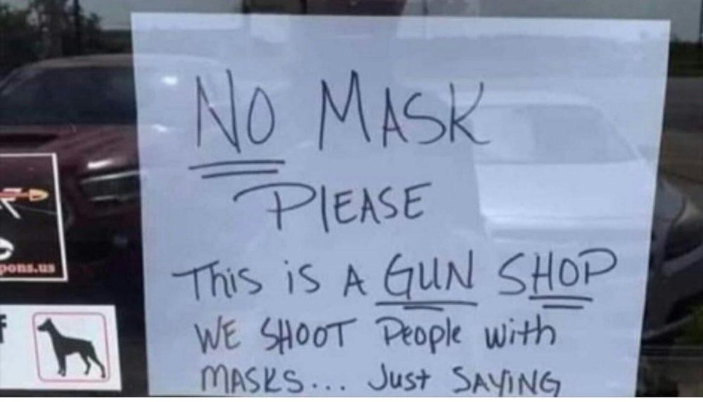 """""""Esto es una tienda de armas. Aquí disparamos a quien entre con mascarilla"""""""