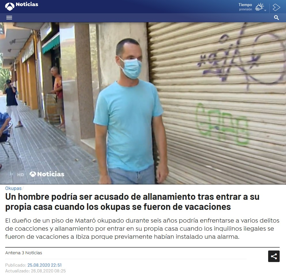 """Antena3: """"Entró en su casa okupada desde hace ya 6 años mientras los okupas estaban de vacaciones en Ibiza -> Podría ser acusado de allanamiento"""""""