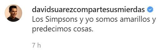 David Suárez es la versión con hepatitis de Nostradamus