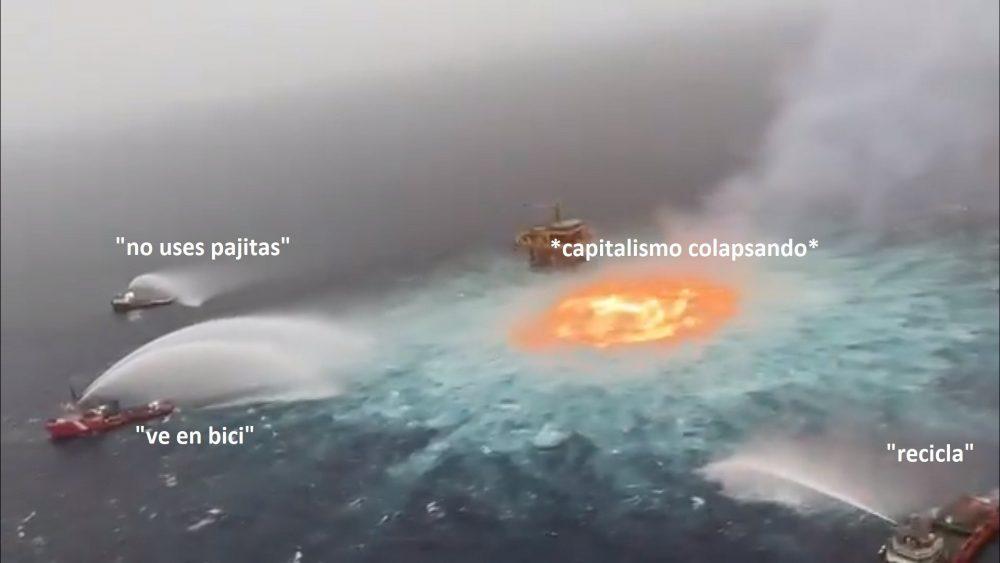 Si el mar puede arder, el capitalismo...