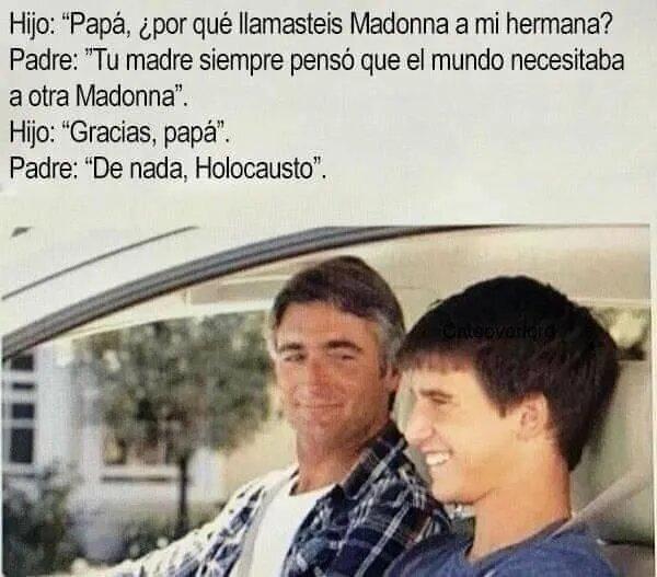 ¿Por qué llamasteis Madonna a mi hermana?